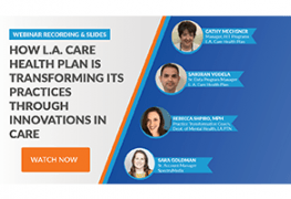 Webinar Recording – How a Major Health Plan is Transforming Its Practices Through Innovations in C...